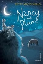 Nancy and Plum ebook by Betty MacDonald