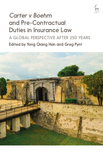 Carter v Boehm and Pre-Contractual Duties in Insurance Law - A Global Perspective after 250 Years ebook by