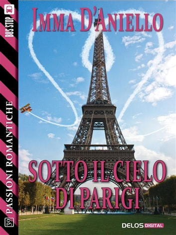Sotto il cielo di Parigi ebook by Imma D'Aniello