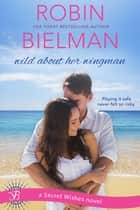 Wild About Her Wingman - A Secret Wishes Novel ebook by