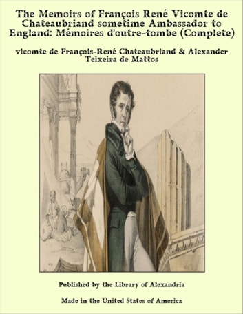 The Memoirs Of Franois Ren Vicomte De Chateaubriand Sometime