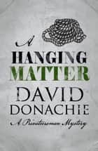 A Hanging Matter ebook by David Donachie