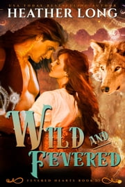 Wild and Fevered ebook by Heather Long