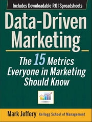 Data-Driven Marketing - The 15 Metrics Everyone in Marketing Should Know ebook by Kobo.Web.Store.Products.Fields.ContributorFieldViewModel