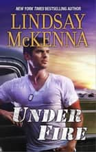 Under Fire ebook by Lindsay McKenna