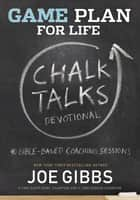 Game Plan for Life CHALK TALKS ebook by Joe Gibbs