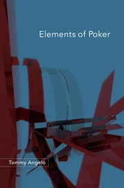 Elements of Poker ebook by Tommy Angelo