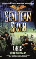 Seal Team Seven #15: Ambush ebook by Keith Douglass