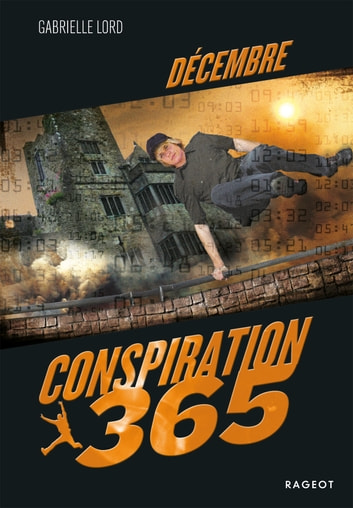 Conspiration 365 - Décembre eBook by Gabrielle Lord