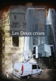 Les Deux crises ebook by Kobo.Web.Store.Products.Fields.ContributorFieldViewModel