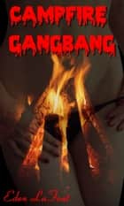 Campfire Gangbang ebook by