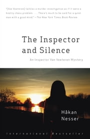 The Inspector and Silence - An Inspector Van Veeteren Mystery (5) ebook by Hakan Nesser,Laurie Thompson