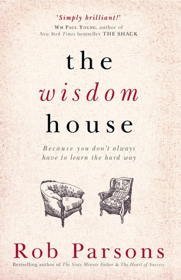 The Wisdom House ebook by Rob Parsons