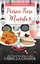 Poison Rose Murder ebook by Camilla Chafer