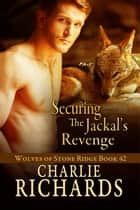 Securing the Jackal's Revenge ebook by Charlie Richards
