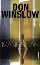 Manhattan - Roman eBook by Don Winslow, Hans-Joachim Maass