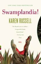 Swamplandia! ebook by Karen Russell