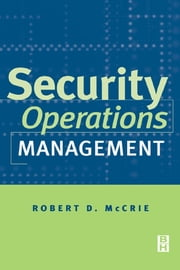 Security Operations Management ebook by McCrie, Robert