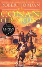 Conan Chronicles 2 ebook by Robert Jordan