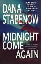 Midnight Come Again - A Kate Shugak Novel ebook by Dana Stabenow