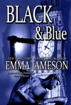 Black & Blue ebook by Emma Jameson