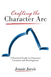 Crafting the Character Arc ebook by Jennie Jarvis
