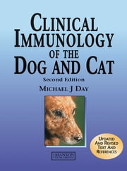 Clinical Immunology of the Dog and Cat ebook by Michael Day