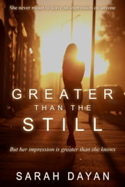 Greater Than the Still ebook by Sarah Dayan