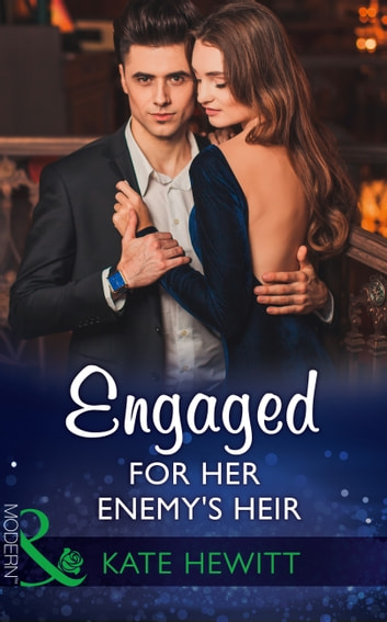 Engaged For Her Enemy's Heir (Mills & Boon Modern) (One Night With Consequences, Book 33) 電子書 by Kate Hewitt