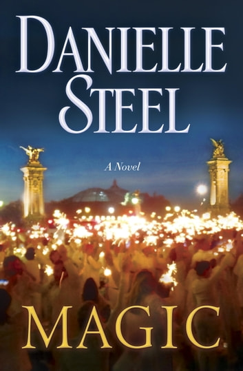 Magic - A Novel ebook by Danielle Steel