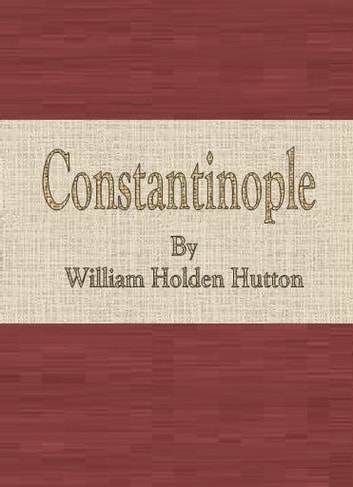 Constantinople ekitaplar by William Holden Hutton