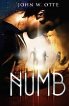 Numb ebook by John W. Otte