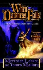 When Darkness Falls ebook by Mercedes Lackey,James Mallory