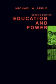 Education and Power ebook by Michael W. Apple