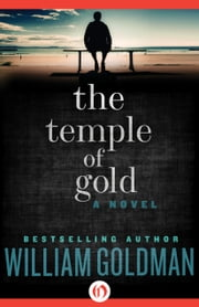 The Temple of Gold - A Novel ebook by William Goldman