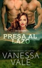 Presa al lazo ebook by Vanessa Vale