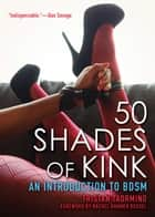 50 Shades of Kink - An Introduction to BDSM ebook by Tristan Taormino