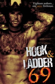 Hook & Ladder 69 ebook by Z.B. Heller,Emme Burton,M.C. Cerny,Sarah M. Cradit,Michelle Dare,Jami Denise,L.B. Dunbar,Lisa Edward,Mary Catherine Gebhard,Glenna Maynard,Kristen Hope Mazzola,Morgan Jane Mitchell,Emerson Shaw,Kacey Shea,M. Stratton,Madison Street,Felicia Tatum
