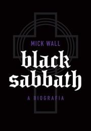 Black Sabbath A biografia ebook by Mick Wall