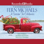 A Season to Celebrate audiobook by Fern Michaels, Kate Pearce, Donna Kauffman,...