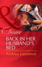 Back in Her Husband's Bed (Mills & Boon Desire) ebook by Andrea Laurence