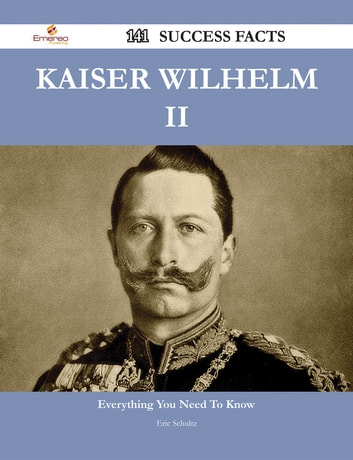 a biography of kaiser william ii Monument to kaiser wilhelm i (emperor william) at the deutsche ecke, koblenz see our photos of kaiser wilhelm's monument here river cruise guide bank.