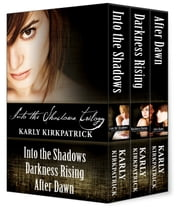 The Into the Shadows Trilogy Bundle ebook by Karly Kirkpatrick