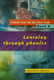 Literacy Play for the Early Years Book 4 - Learning Through Phonics ebook by Collette Drifte