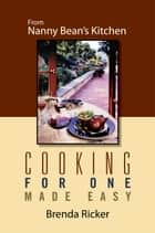 Cooking For One Made Easy ebook by Brenda Ricker