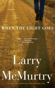When the Light Goes - A Novel ebook by Larry McMurtry