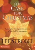The Case for Christmas ebook by Lee Strobel