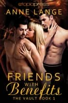 Friends with Benefits ebook by Anne Lange