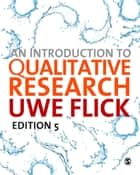 An Introduction to Qualitative Research ebook by Dr. Uwe Flick