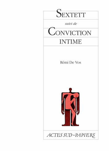 Sextett suivi de Conviction intime eBook by Rémi De Vos